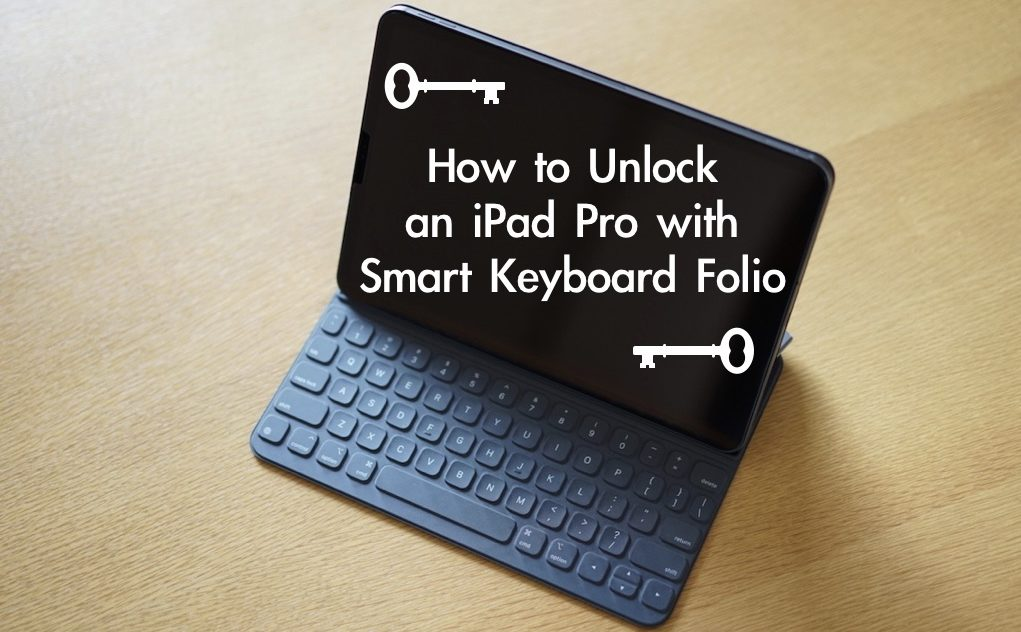 how to unlock an iPad pro with smart keyboard folio