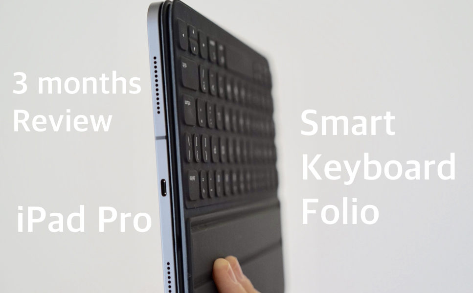 iPad Pro Smart Keyboard Folio 3ヶ月使用レビュー