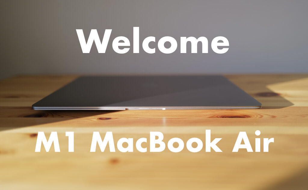 Welcome M1 MacBook Air